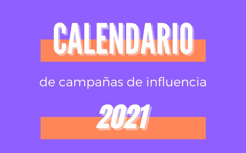 campañas_influencia_2021_fechas_clave_hivency